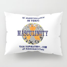 Toxic Masculinity Pillow Sham