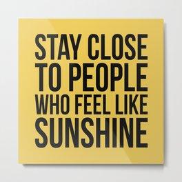 People Who Feel Like Sunshine Metal Print
