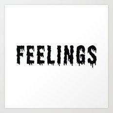 Too Many Feelings Art Print
