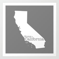 California is Home - Home is California (gray version) Art Print