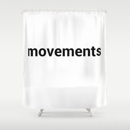 movements Shower Curtain