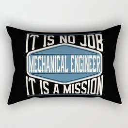 Mechanical Engineer  - It Is No Job, It Is A Mission Rectangular Pillow