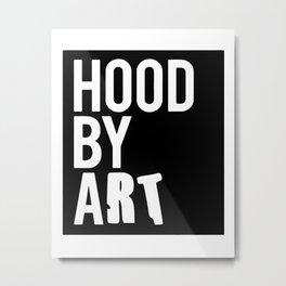 Hood By Art Metal Print