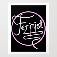 feminist Art Prints featuring Feminist by paperdreamland