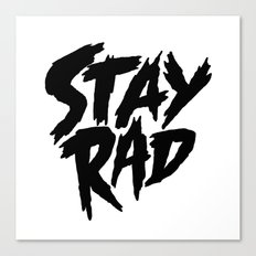 Stay Rad (on White) Canvas Print