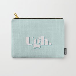Big Mood - UGH - Meme - One Word Feeling - Monday Blues - Typography Font Carry-All Pouch