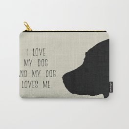 I love my dog and my dog loves me Carry-All Pouch