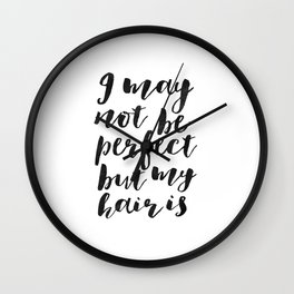PERFECT HAIR QUOTE,Salon Decor,Salon Decal,Fashion Print,Salon Wall Art,hair Salon Decor,Salon Sign, Wall Clock