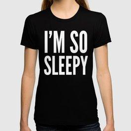 I'M SO SLEEPY (Black & White) T-shirt