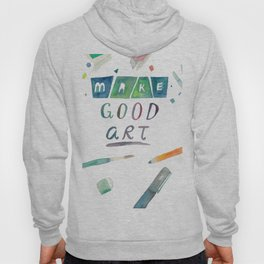Make Good Art Hoody