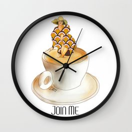 Join Me the Coffee is Fine Wall Clock