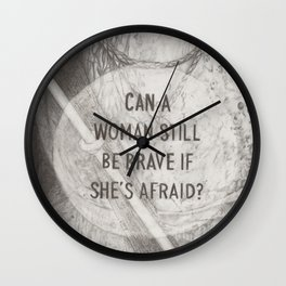 Be Brave Wall Clock