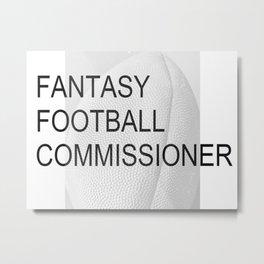 Fantasy Football Commissioner Metal Print