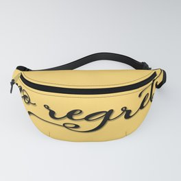 No regrets typographic print, self motivating caption Fanny Pack