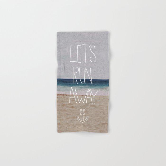 Let's Run Away | Sandy Beach, Hawaii Hand & Bath Towel