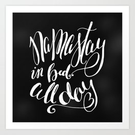 Namastay in Bed All Day - Yoga Quote - Black and white lettering - Hand Lettering Art Print