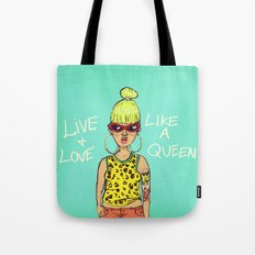 Live & Love like a Queen Tote Bag