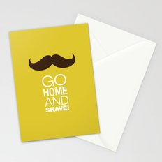 Go home and shave! Stationery Cards
