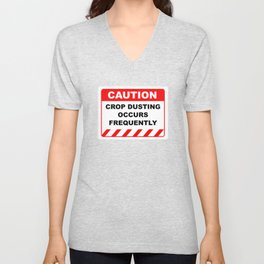 Funny Human Caution Label / Sign CROP DUSTING OCCURS FREQUENTLY Sayings Sarcasm Humor Quotes Unisex V-Neck