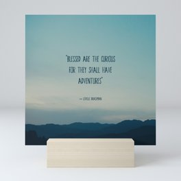 blessed are the curious ... Mini Art Print