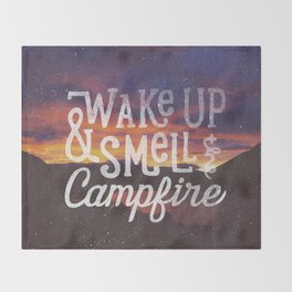 wake up & smell the campfire Throw Blanket