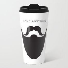 I HAVE AWESOME BEARD Travel Mug