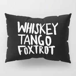 Whiskey Tango Foxtrot x WTF Pillow Sham
