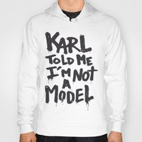 karl lagerfeld Hoodies featuring Karl told me... by Ludovic Jacqz