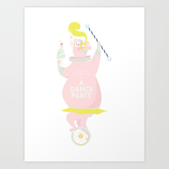 There is Always Time for a Dance Party (pink) Art Print