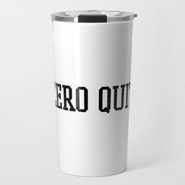 Zero Quit Motivational Fitness Workout Travel Mug