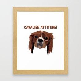 Cavalier Attitude! Framed Art Print
