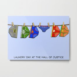 Laundry Day at the Hall of Justice Metal Print
