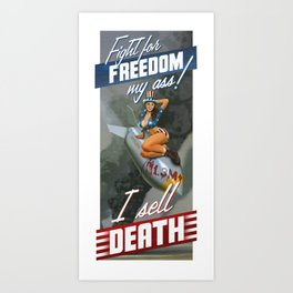 Fight for Freedom My Ass! I Sell Death Art Print