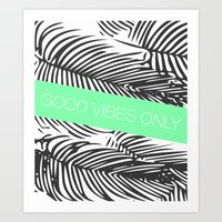 good vibes only Art Prints featuring Good Vibes Only by Jenna Davis Designs