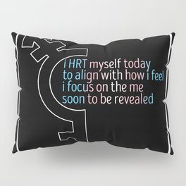 HRT Myself Today Alt 2 Pillow Sham