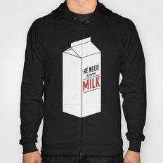 He Need Some Milk Hoody