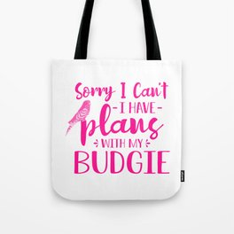 Sorry I Can't I Have Plans With My Budgie mag Tote Bag