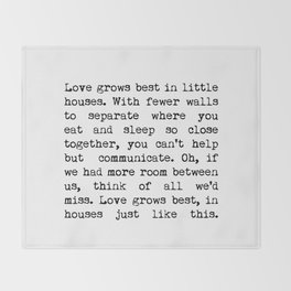 Love Grows Best In Little Houses Throw Blanket