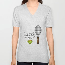 Stop Playing Games With Me - Tennis Player Sport Lover Gift Unisex V-Neck