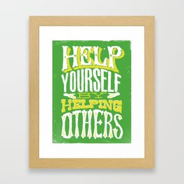 Help Yourself By Helping Others Framed Art Print