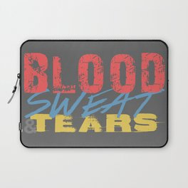 Blood, Sweat, & Tears Laptop Sleeve