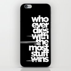 whoever dies with the most stuff wins iPhone & iPod Skin