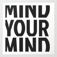 mind your mind Art Print