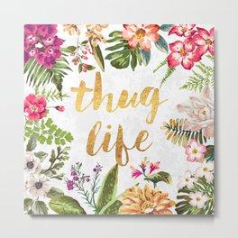 Thug Life - white version Metal Print