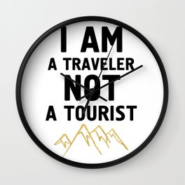 I AM A TRAVELER NOT A TOURIST - travel quote Wall Clock