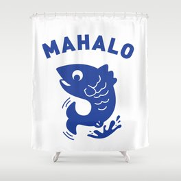 Mahalo Shower Curtain