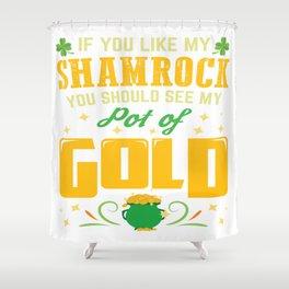 Funny St Patricks Day Girls Women Naugthy Gift Shower Curtain