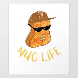 309288 Nug Life - Distressed Design for Chicken Nugget Fans110218 Art Print
