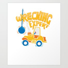 Wrecking Expert Construction Worker Gifts and Apparel Art Print