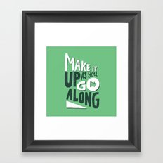 Make it Up as You Go Along Framed Art Print